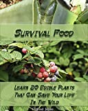 Best Survival Foods - Survival Food: Learn 20 Edible Plants That Can Review