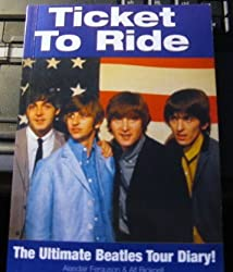 Ticket To Ride: The Ultimate Beatles Tour Diary!