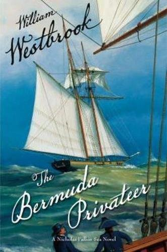 The Bermuda Privateer (The Nicholas Fallon Sea Novels) por William Westbrook