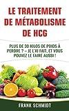Telecharger Livres Le traitement de metabolisme de hCG Plus de 30 kilos de poids a perdre Je l ai fait et vous pouvez le faire aussi (PDF,EPUB,MOBI) gratuits en Francaise