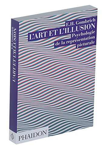 L'Art et l'Illusion : Psychologie de la reprsentation picturale