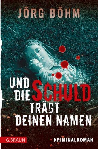 Buchseite und Rezensionen zu 'Und die Schuld trägt deinen Namen' von Jörg Böhm