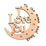 ": I Love You to the Moon and Back MDF Wooden Craft Blank, Available in 3 Sizes (8"" / 20 cm)"