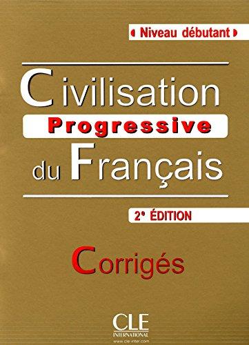 Civilisation progressive du franais - Niveau dbutant - Corrigs - 2me dition