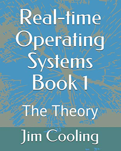 Real-time Operating Systems Book 1: The Foundations par Dr. Jim Cooling