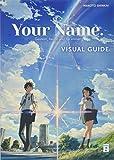 Your Name. Visual Guide: Gestern, heute und für immer