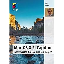 Mac OS X El Capitan: Praxiswissen für Ein- und Umsteiger (mitp Anwendungen)