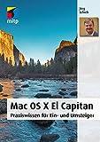 : Mac OS X El Capitan: Praxiswissen für Ein- und Umsteiger (mitp Anwendungen)
