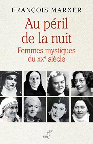 Au péril de la nuit : Femmes mystiques du XXe siècle