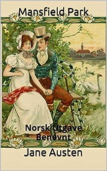 Mansfield Park - Norsk Utgave - Benevnt: Norsk Utgave - Benevnt (Norwegian Edition)