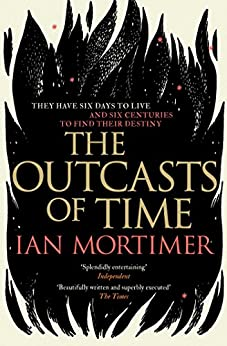The Outcasts of Time by [Mortimer, Ian]