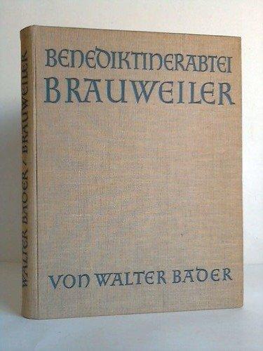 Die Benediktinerabtei Braunweiler bei Köln. Untersuchungen zu Ihrer Baugeschichte nach dem hinterlassenen Manuskript von Erika Huyssen