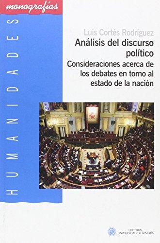 Análisis del discurso político: Consideraciones acerca de los debates en torno al estado de la nación (Humanidades) por Luis Córtes Rodríguez