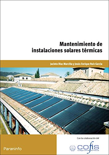 Mantenimiento de instalaciones solares térmicas por JACINTO DÍAZ MARCILLA