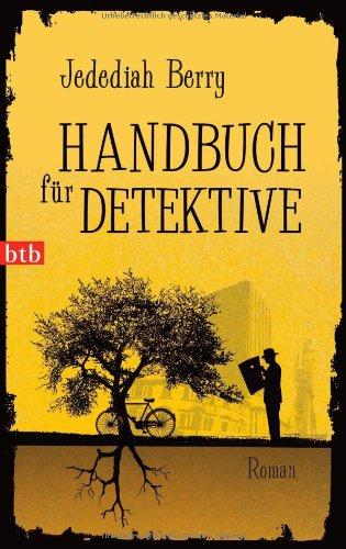 Handbuch für Detektive: Roman