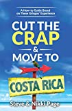 Cut the Crap & Move To Costa Rica: A How to Guide Based on These Gringos' Experience (Cut The Crap Costa Rica) [Idioma Inglés]