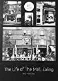 The Life of The Mall, Ealing