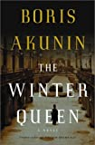 The Winter Queen: A Novel (Erast Fandorin Mysteries) by Boris Akunin (2003-05-06) - Boris Akunin