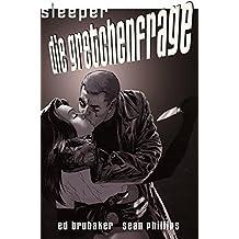 Sleeper 3: Die Gretchenfrage