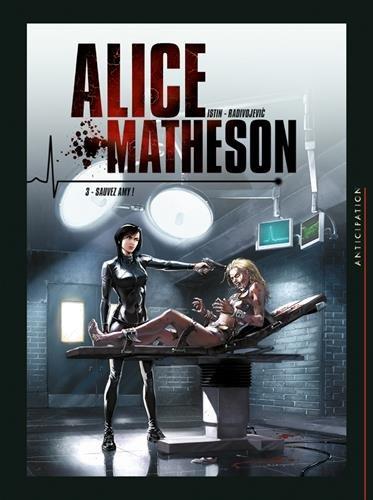 Alice Matheson T03 - Sauvez Amy !