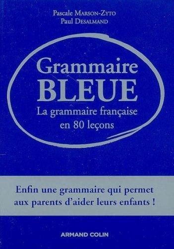 Grammaire bleue: La grammaire française en 80 leçons