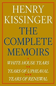 Henry Kissinger The Complete Memoirs E-book Boxed Set: White House Years, Years of Upheaval, Years of Renewal (English Edition) par [Kissinger, Henry]