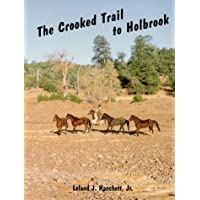 The Crooked Trail to Holbrook by Jr. Leland J. Hanchett (1993-06-01)