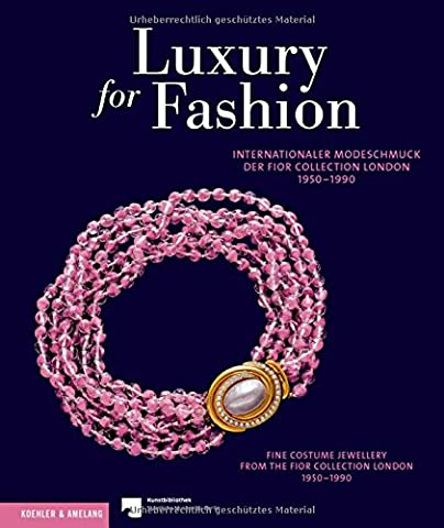 Luxury for Fashion: Interrnationaler Modeschmuck der Fior Collection, 1950-1990 Fine Costume Jewellery from the Fior Collection, 1950-1990