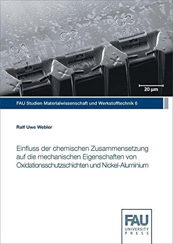 Einfluss der chemischen Zusammensetzung auf die mechanischen Eigenschaften von Oxidationsschutzschichten und Nickel-Aluminium (FAU Studien Materialwissenschaft und Werkstofftechnik) - Nickel Auf