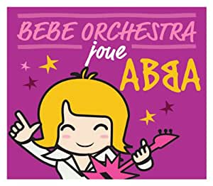 Bebe Orchestra Joue Abba