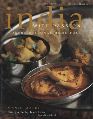 India with Passion: Modern Regional Home Cooking (Mitchell Beazley Food) by Manju Malhi (14-Oct-2004) Hardcover