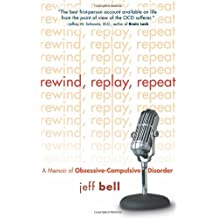 Rewind, Replay, Repeat: A Memoir of Obsessive Compulsive Disorder