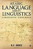 Arabic Language and Its Linguistics: Linguistic Concerns