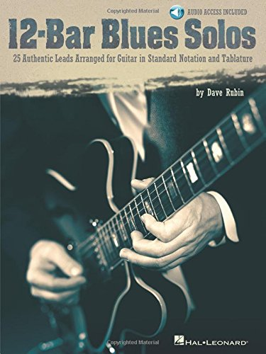 12-Bar Blues Solos: 25 Authentic Leads Arranged for Guitar in Standard Notation & Tablature [With CD] por Dave Rubin