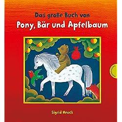 Das große Buch von Pony, Bär und Apfelbaum