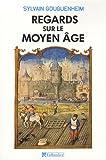 Regards sur le Moyen Age : 40 histoires médiévales