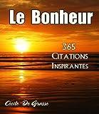 Telecharger Livres Le Bonheur 365 Citations Inspirantes (PDF,EPUB,MOBI) gratuits en Francaise