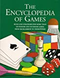 The Encyclopedia of Games: Rules and strategies for more than 250 indoor and outdoor games, from Backgammon to Tiddlywinks