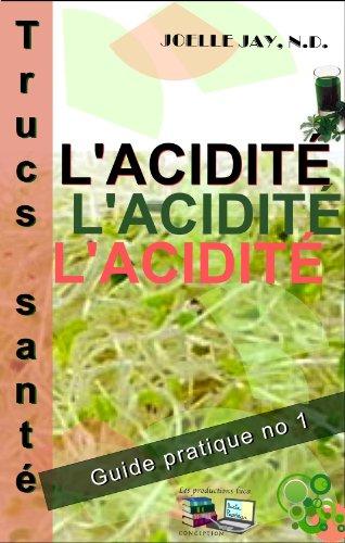 Trucs Santé L'Acidité: Guide pratique No 1