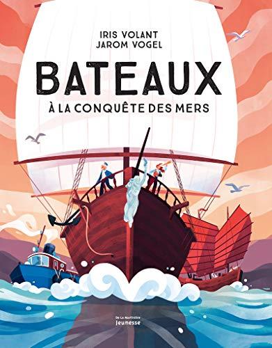 Bateaux - A la conquête des mers par  Iris Volant