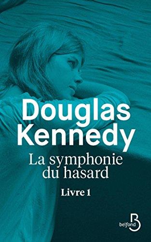 La Symphonie du hasard - Livre 1 par Douglas KENNEDY