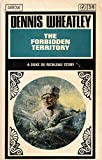 The Forbidden Territory. A Duke of Richleau Story.