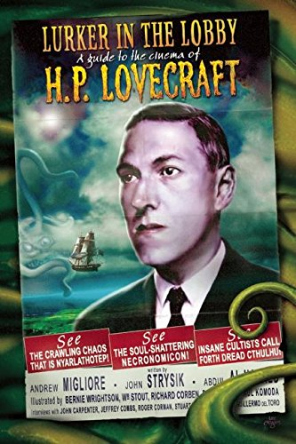 The Lurker in the Lobby: A Guide to the Cinema of H. P. Lovecraft: The Guide to Lovecraftian Cinema por Andrew Migliore