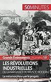 Telecharger Livres Les revolutions industrielles ou la naissance du monde moderne La metamorphose par le progres (PDF,EPUB,MOBI) gratuits en Francaise