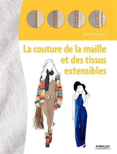 La couture de la maille et des tissus extensibles par Sharon l. Czachor