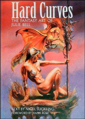 Hard Curves: Fantasy Art of Julie Bell