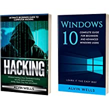 Hacking: Ultimate beginners guide to computer hacking: Wireless hacking, Linux, Penetration testing, security, types of hacking with Windows 10: Complete ... - Learn it the easy way! (English Edition)