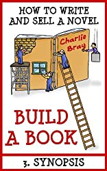 BUILD A BOOK: 3. Synopsis (How to write and sell a novel) (English Edition)