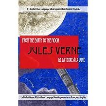 De la Terre à la Lune - From the Earth to the Moon (French/English) (Rafael Estrella's Dual Language Library (French/English)) (English Edition)