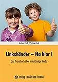 Linkshänder - Na klar!: Das Praxisbuch über linkshändige Kinder